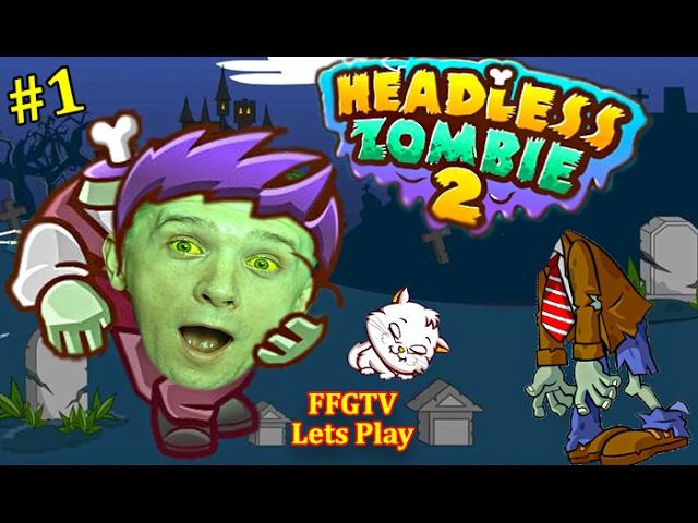 ZOMBI-BEZ-GOLOVY-1-Priklyucheniya-smeshnogo-Zombi-v-igre-HEADLESS-ZOMBIE-2-video-dlya-detej-ot-FFGTV